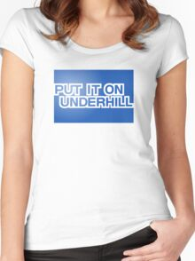 Put It On Underhill Women's Fitted Scoop T-Shirt