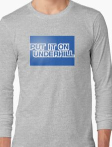 Put It On Underhill Long Sleeve T-Shirt