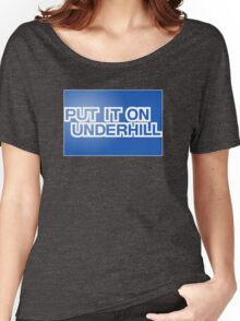 Put It On Underhill Women's Relaxed Fit T-Shirt