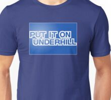Put It On Underhill Unisex T-Shirt