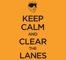 Keep Calm and Clear the Lanes by dtkindling