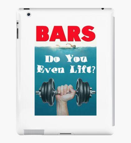 Bars - Do You Even Lift Bodybuilding Gym Mashup iPad Case/Skin