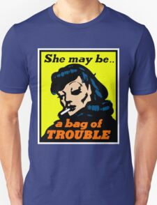A BAG OF TROUBLE T-Shirt
