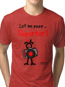 Red - The New Guy - Let me pass .. Reporter ! Tri-blend T-Shirt