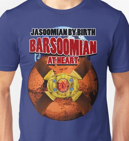 Jasoomian By Birth, Barsoomian At Heart Unisex T-Shirt