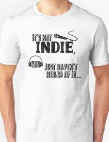 It's not Indie T-Shirt
