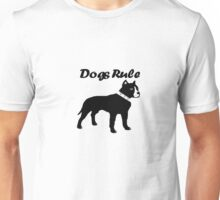 Dogs Rule Unisex T-Shirt