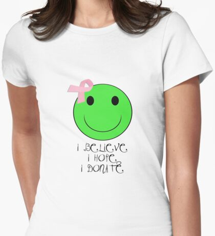 I Believe, I Hope, I Donate Womens Fitted T-Shirt