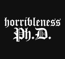 Ph.D In Horribleness Dark Version by Bobgoblin32