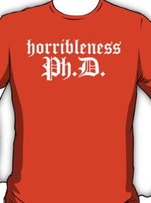 Ph.D In Horribleness Dark Version T-Shirt