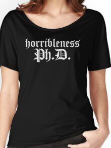 Ph.D In Horribleness Dark Version Women's Relaxed Fit T-Shirt