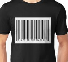 Slave to the machine Unisex T-Shirt