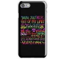Out of my limit lyrics iPhone Case/Skin
