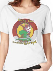 Curse Your Pokemon Betrayal  Women's Relaxed Fit T-Shirt