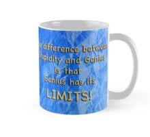 Stupidity & Genius Mug