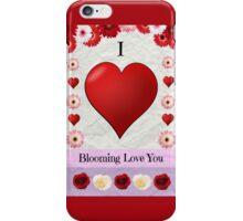 I Blooming Love You iPhone Case/Skin