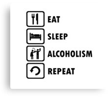 Eat Sleep Alcoholism Repeat Funny Offensive Shirt Canvas Print