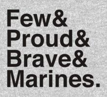 Few&Proud&Brave&Marines by bakerandness