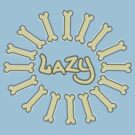 Lazy bones by ClearLightDotTV