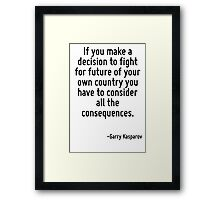 If you make a decision to fight for future of your own country you have to consider all the consequences. Framed Print