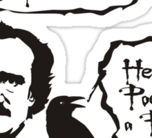 I'm just a Poe boy nobody loves me Sticker