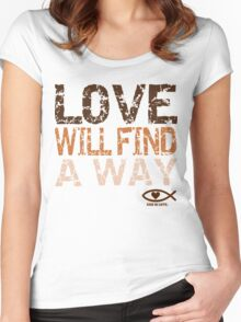 Love Will Find a Way; God is Love Women's Fitted Scoop T-Shirt