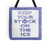 Keep Your Stick On the Ice Tote Bag