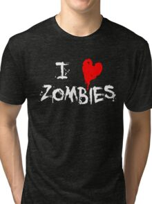 I HEART ZOMBIES... Tri-blend T-Shirt