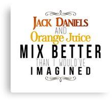 Jack Daniels and Orange Juice Canvas Print