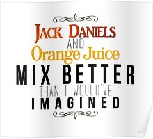 Jack Daniels and Orange Juice Poster
