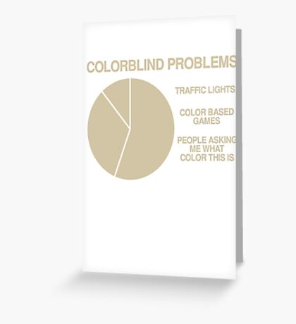Color blind problems Greeting Card