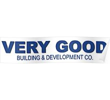 Very Good Building & Development Co. Poster