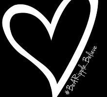#BeARipple...BELIEVE White Heart on Black by BeARipple
