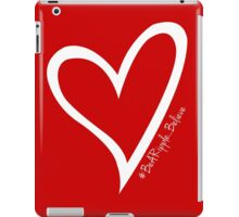 #BeARipple...BELIEVE White Heart on Red iPad Case/Skin