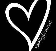 #BeARipple...GRATITUDE White Heart on Black by BeARipple