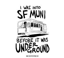 I Was Into SF Muni... Photographic Print