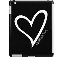 #BeARipple...HAPPY White Heart on Black iPad Case/Skin