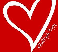 #BeARipple...HAPPY White Heart on RED by BeARipple