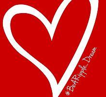 #BeARipple...DREAM White Heart on Red by BeARipple