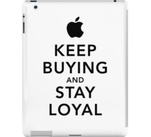 Keep Buying and Stay Loyal iPad Case/Skin