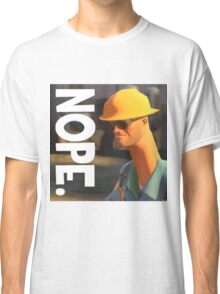 TF2 nope! Engineer, funny. Classic T-Shirt