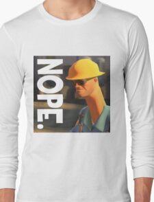 TF2 nope! Engineer, funny. Long Sleeve T-Shirt