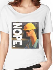 TF2 nope! Engineer, funny. Women's Relaxed Fit T-Shirt