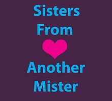Sister From Another Mister Womens Fitted T-Shirt