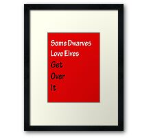 Some Dwarves Love Elves Framed Print