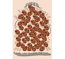 I Love Chocolate Chip Cookies Photographic Print