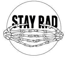 Stay Rad Skeleton hands by Padme Nowland