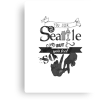 You Look So Seattle Canvas Print