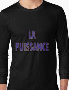 La Puissance ! T-Shirt