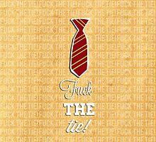 F*** the Tie by katiethebatman